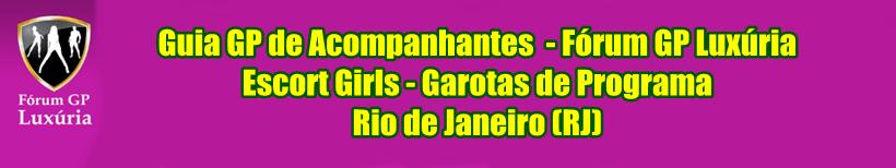 Fórum GP Luxúria - Escort Girls Brasil, Garotas de Programa RJ