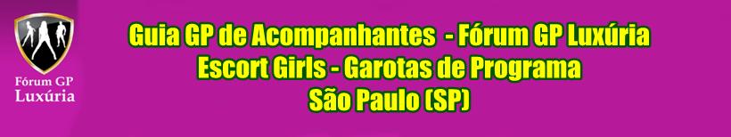 Fórum GP Luxúria - Escort Girls SP, Garotas de Programa SP