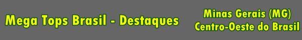 Destaques - Minas Gerais e Regi�o Centro-Oeste title=