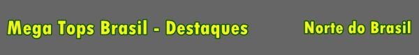 Destaques - Regi�o Norte