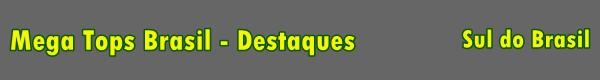 Destaques - Regi�o Sul